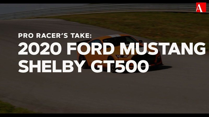 Here's What a Pro Racer Thinks of the 2020 Ford Mustang Shelby GT500