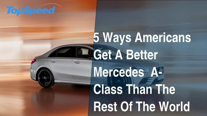 5 Ways Americans Get A Better Mercedes A-Class Than The Rest Of The World