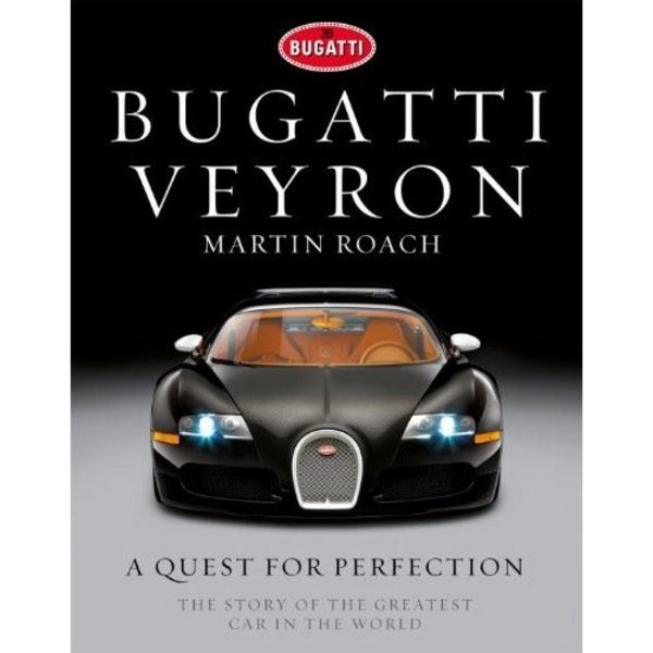 Bugatti Veyron Book Talks About The Story Of The Greatest Car In The World News Top Speed