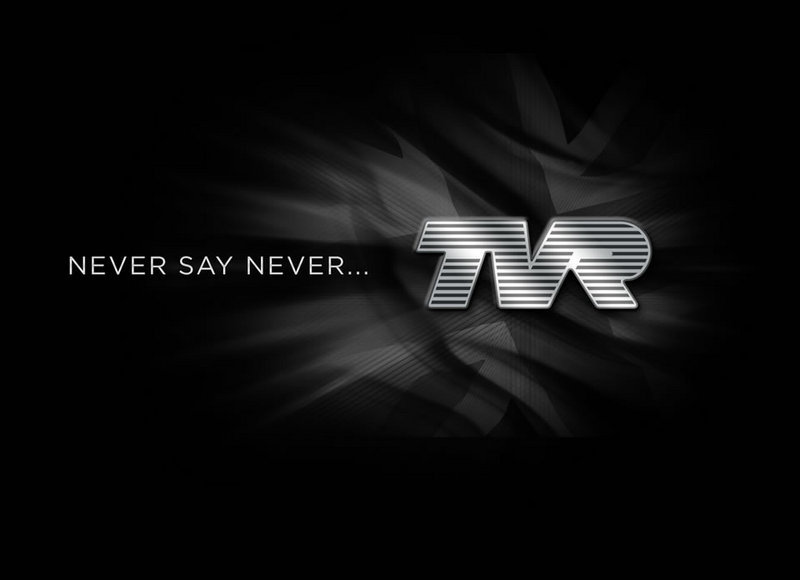 "Comeback Rumors Flare, as TVR Reminds its Fans to ""Never Say Never"""