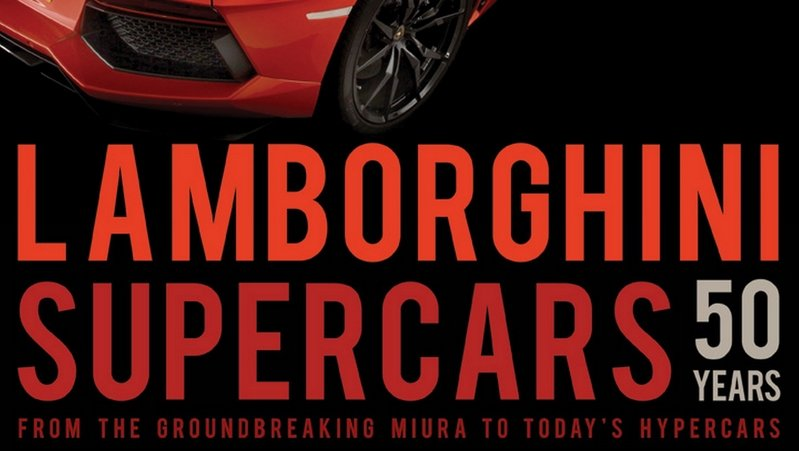Book Review: Lamborghini Supercars 50 Years