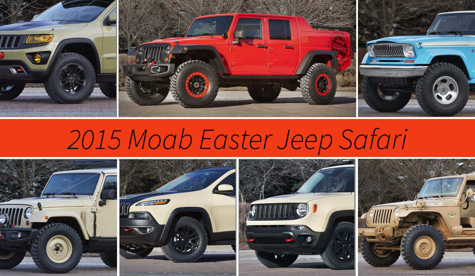 Jeep Reveals Seven Concepts For 2015 Moab Easter Jeep Safari | Top Speed. »